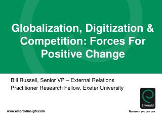 Globalization, Digitization & Competition: Forces For Positive Change