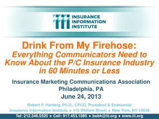 Insurance Marketing Communications Association Philadelphia, PA June 24, 2013