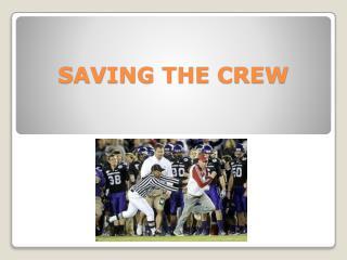 SAVING THE CREW