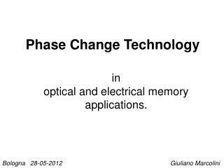 Phase Change Technology