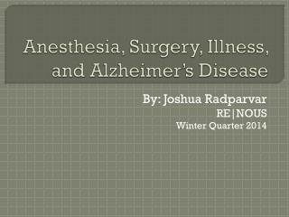 Anesthesia, Surgery, Illness, and Alzheimer�s Disease