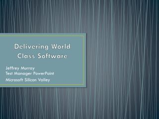 Delivering World Class Software