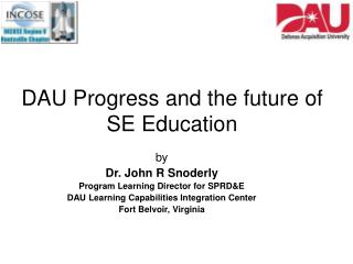 DAU Progress and the future of  SE Education