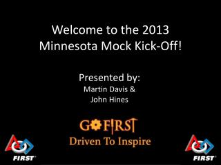 Welcome to the 2013 Minnesota Mock Kick-Off!