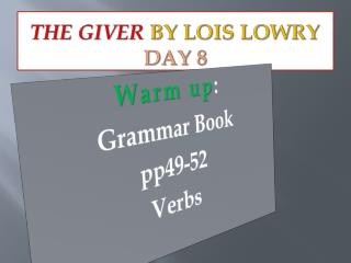 The Giver  by Lois Lowry Day 8