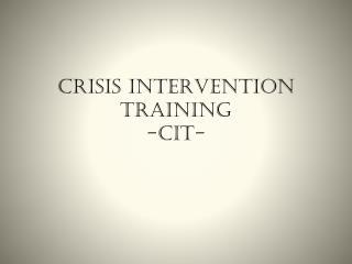 CRISIS INTERVENTION TRAINING -CIT-