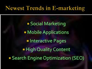 Newest Trends in E-marketing