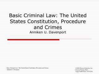 Basic Criminal Law: The United States Constitution, Procedure and Crimes Anniken U. Davenport