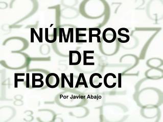 NÚMEROS           DE            FIBONACCI