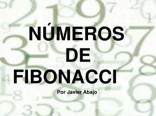 N�MEROS           DE            FIBONACCI
