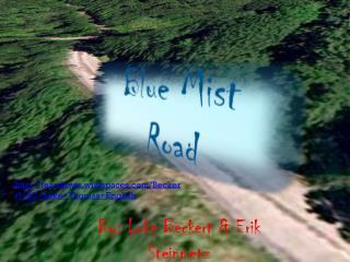 Blue Mist     Road