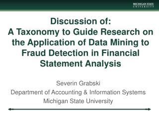 Severin Grabski  Department of Accounting & Information Systems Michigan State University