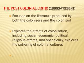 The Post Colonial Critic  (1990s-present)