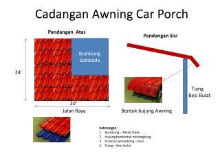Cadangan  Awning Car Porch
