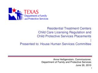 Residential Treatment Centers  Child Care Licensing Regulation and  Child Protective Services Placements  Presented to: