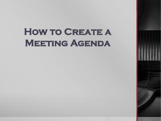 How to Create a  Meeting  A genda
