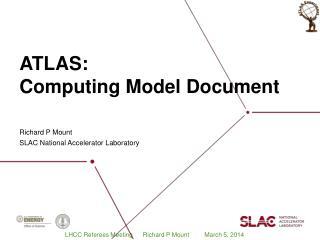 ATLAS: Computing Model Document