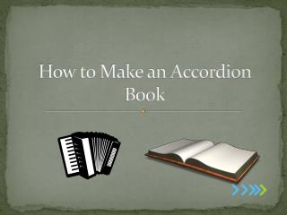 How to Make an Accordion  B ook