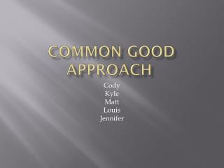 Common Good Approach