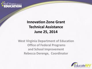 Innovation Zone Grant Technical Assistance June 25, 2014