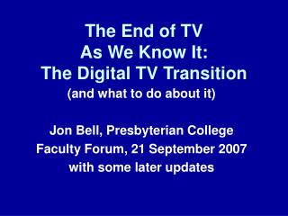 The End of TV As We Know It: The Digital TV Transition