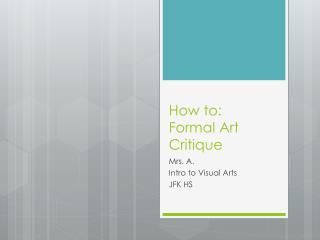How to:  Formal  Art Critique