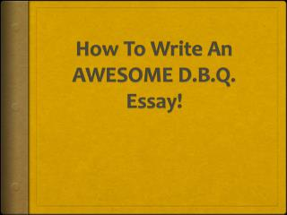 How To Write An AWESOME D.B.Q. Essay!