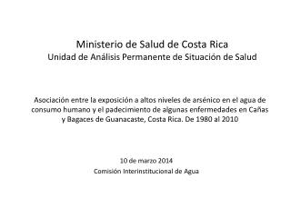 Ministerio de Salud de Costa Rica Unidad de Análisis Permanente de Situación de Salud