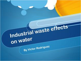 Industrial waste effects on water
