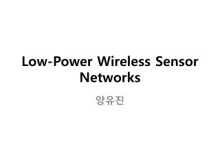 Low-Power Wireless Sensor Networks