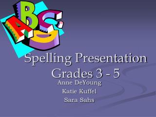 Spelling Presentation  Grades 3 - 5