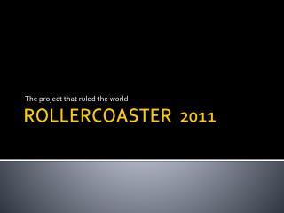 ROLLERCOASTER  2011