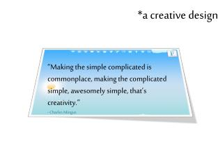 *a creative design