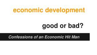 economic development good or bad?