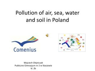 Pollution  of air,  sea ,  water and  soil in  Poland