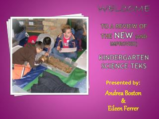 Welcome to a Review of the  New (and Improved)  Kindergarten Science TEKS