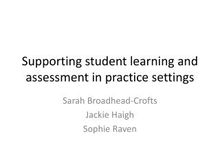 Supporting student learning and assessment in practice settings