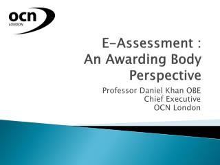 E-Assessment :   An Awarding Body Perspective