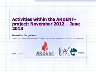 Activities within the ARDENT-project: November 2012 – June 2013