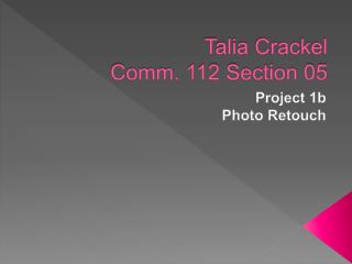 Talia  Crackel Comm. 112 Section 05