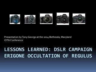 Lessons Learned: DSLR campaign  erigone  occultation of  regulus