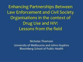 Nicholas Thomson University of Melbourne and Johns Hopkins Bloomberg School of Public Health
