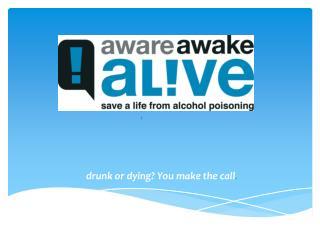 drunk or dying? You make the call .