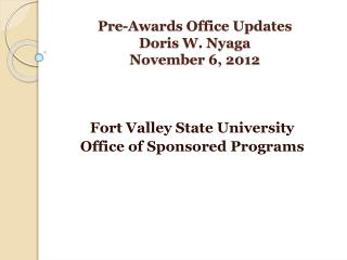Pre-Awards Office Updates Doris W. Nyaga November 6, 2012