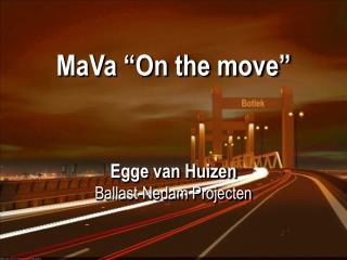 """MaVa """" O n  the  move"""""""