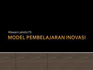 Model  Pembelajaran Inovasi