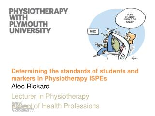 Determining the standards of students and markers in Physiotherapy ISPEs