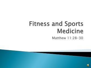 Fitness and Sports Medicine