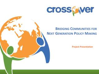 Bridging Communities for  Next Generation  Policy Making