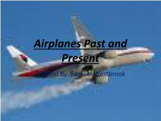 Airplanes Past and Present
